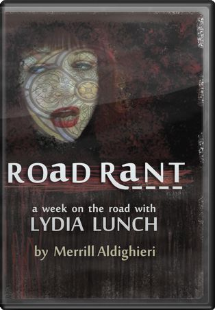 Lydia Lunch - Road Rant: A Week on the Road with
