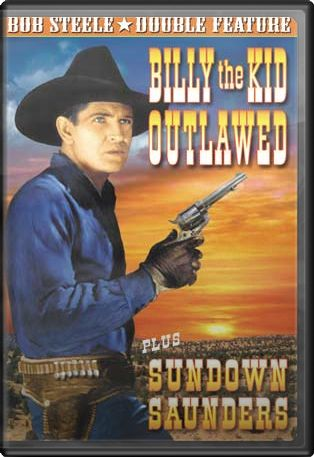 Bob Steele Double Feature: Billy the Kid Outlawed
