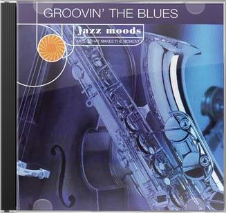Jazz Moods: Groovin' the Blues
