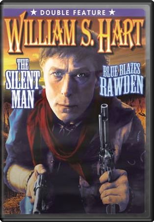 William S. Hart Silent Classics: The Silent Man