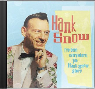 I've Been Everywhere (Hank Snow Story)
