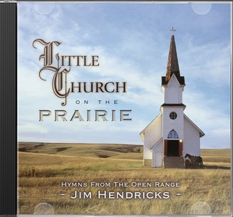Little Church On the Prairie: Hymns from the Open