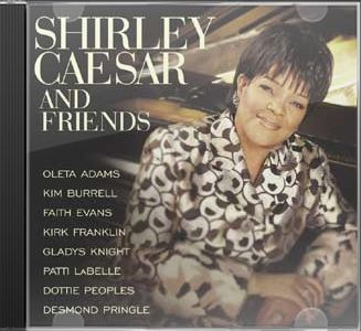 Shirley Caesar & Friends