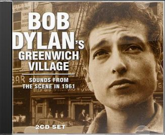 Bob Dylan's Greenwich Village: Sounds From The