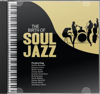 The Birth of Soul Jazz (2-CD)