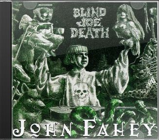 John Fahey The Transfiguration Of Blind Joe Death Cd