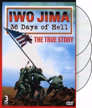 Iwo Jima: 36 Days of Hell - The True Story of the