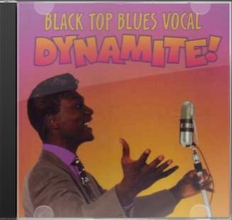 Black Top Blues Vocal Dynamite!