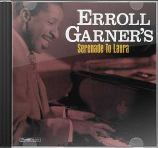 Erroll Garner's Serenade To Laura (24-Bit with