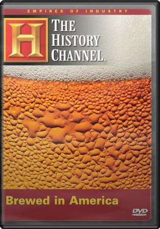 History Channel: Empires of Industry - Brewed in