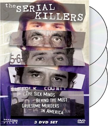 The Serial Killers - The Sick Minds Behind The