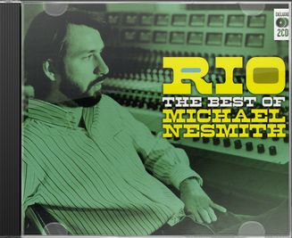 Rio: The Best of Michael Nesmith (2-CD)