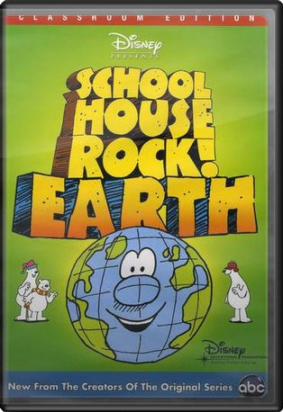 Schoolhouse Rock!: Earth Classroom Edition