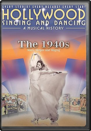 Hollywood Singing and Dancing - The 1940s: Stars,