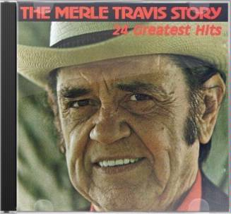 Merle Travis Story: 24 Greatest Hits