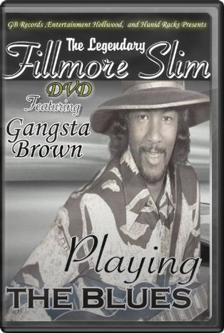 The Legendary Fillmore Slim featuring Gangsta