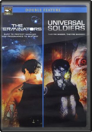 The Terminators / Universal Soldiers
