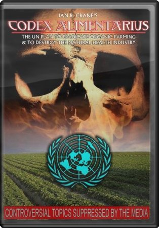 Codex Alimentarius: The UN Plan to Eradicate