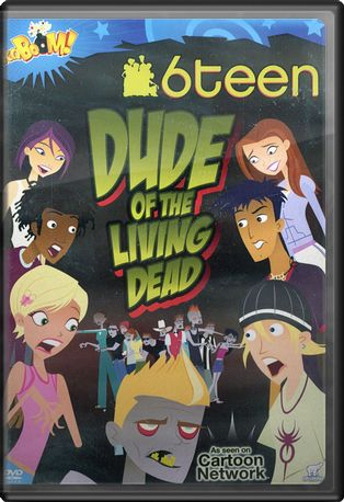 6teen - Dude of the Living Dead