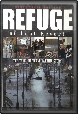 Refuge of Last Resort: The True Hurricane Katrina