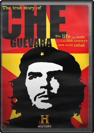 History Channel: Che Guevara - The True Story of