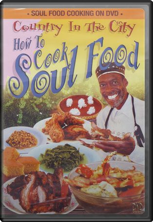 Country in the City: How to Cook Soul Food
