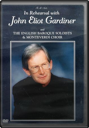 In Rehearsal with John Eliot Gardiner...