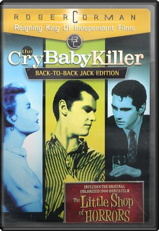 The Cry Baby Killer / The Little Shop of Horrors