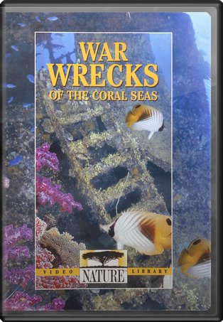 Nature - War Wrecks of the Coral Seas