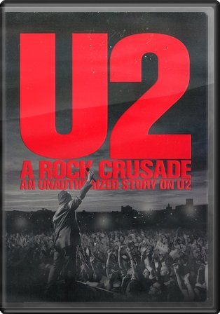 A Rock Crusade: An Unauthorized Story on U2