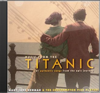 Music from the Titanic: 21 Authentic Songs from