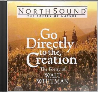 Go Directly to the Creation: The Poetry of Walt