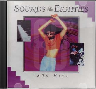 Sounds of The Eighties: 80s Hits