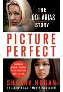 Picture Perfect: The Jodi Arias Story - A