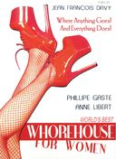The World's Best Whorehouse For Women