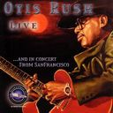Otis Rush Live... And In Concert from San