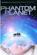 The Phantom Planet (Includes Colorized and B&W