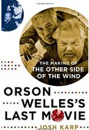 Orson Welles's Last Movie: The Making of the