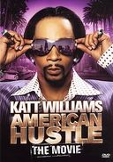 Katt Williams - American Hustle: The Movie