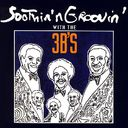 Soothin' n Groovin' with the 3B's