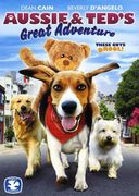 Aussie & Ted's Great Adventure