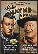 The John Wayne Story: The Early Years / The Later