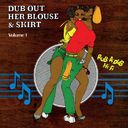 Dub Out Her Blouse & Skirt, Volume 1
