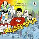 The Amazing Adventures of Pleaseeasaur