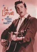 Bob Luman - At 'Town Hall Party'