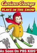 Curious George: Plays in the Snow and Other