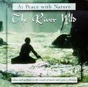 At Peace with Nature: The River Wild