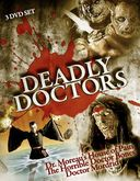 Deadly Doctors: Dr. Moreau's House of Pain / The
