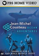 Jean-Michel Cousteau: Ocean Adventures: Sharks at