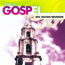 This Is Gospel, Volume 10: Rev. Milton Brunson -